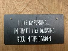 I like gardening in that I like drinking Beer in the garden.  Sign - Plaque
