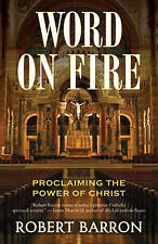 NEW Word on Fire: Proclaiming the Power of Christ by Robert Barron