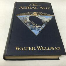 The AERIAL AGE by Walter Wellman 1911 1st ed. HC book on AIRSHIPS / DIRIGIBLES