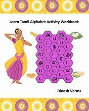 Learn Tamil Alphabet Activity Workbook by Dinesh Verma (2011, Paperback)