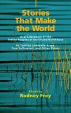 Stories That Make the World: Oral Literature of the Indian Peoples of the Inland