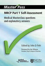MRCP: Medical Masterclass Questions and Explanatory Answers: Part 1 :...