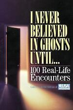 I Never Believed in Ghosts Until... by U. S. A. Weekend Editors (1992,...