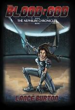 Blood of a God : The Nephilim Chronicles, Book One: By Burton, Lance