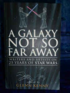 A Galaxy Not So Far Away - 25 Years of STAR WARS by Glenn Kenny Paperback Book