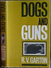 DOGS & GUNS: The Management, Training and Working of Shooting Dogs. Garton 1964