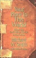 Your Place In This World by Smith, Michael W.; Nolan, Mike