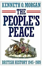 The People's Peace: British History 1945-1989,Kenneth O. Morgan