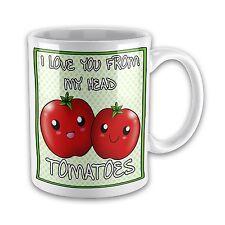 I Love You From My Head Tomatoes Funny Novelty Gift Mug