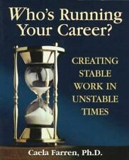 Who's Running Your Career? : Creating Stable Work in Unstable Times by Caela Fa…