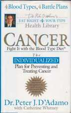 Peter J. D'Adamo CANCER: FIGHT IT WITH THE BLOOD TYPE DIET 1st Ed. HC Book