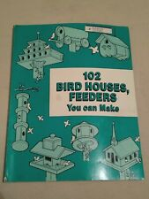 Vintage 102 Bird Houses, Feeders You Can Make