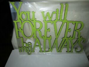 """Brand New Wood Cut Design Sign Pear Green """"You will Forever be my Always"""""""
