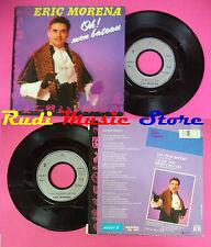 LP 45 7'' ERIC MORENA Oh mon bateau I love you what can i do 1987 no cd mc dvd