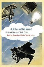 A Kite in the Wind: Fiction Writers on Their Craft (Paperback or Softback)