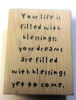 YOUR LIFE IS FILLED WITH BLESSINGS & DREAMS  Hand Written Sentiment Rubber Stamp