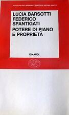 LUCIA BARSOTTI, FEDERICO SPANTIGATI POTERE DI PIANO E PROPRIETÀ EINAUDI 1971