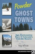 Powder Ghost Towns: Epic Backcountry Runs in Colorado's Lost Ski Resorts (Paperb