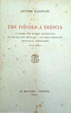 ARTURO MARPICATI UGO FOSCOLO A BRESCIA LE MONNIER 1958 INTONSO