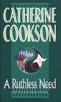 A Ruthless Need, Cookson, Catherine, Very Good, Paperback