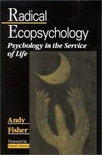 Radical Ecopsychology: Psychology in the Service of Life Suny Series in Radical