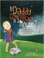 Is Daddy Coming Back in a Minute? : Explaining Sudden Death to Very Young...
