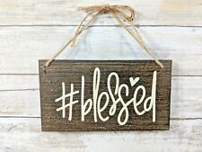 Blessed Wooden Sign, #blessed, Rustic Wood Signs, Hand Painted Blessed, Hashtag