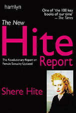 The New Hite Report: The Revolutionary Report on Female Sexuality Updated, Hite,
