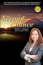 Second Chance - 2nd Edition : An in-depth Case Study on Nonprofit...