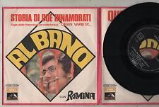 """AL BANO E ROMINA - STORIA DI DUE INNAMORATI / QUEL POCO CHE HO 7"""" 45 IT EMI 1970"""