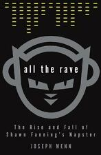 NEW - All the Rave: The Rise and Fall of Shawn Fanning's Napster