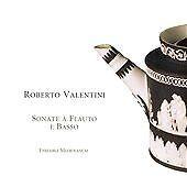 Roberto Valentini - : Sonate à Flauto e Basso (2007)