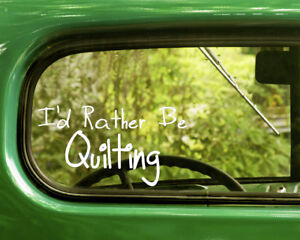 2 I'D RATHER BE QUILTING DECAL Stickers For Car Window Bumper Laptop