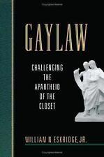 Gaylaw: Challenging the Apartheid of the Closet by William N. Eskridge Jr.