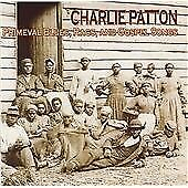 Charley Patton - Primeval Blues, Rags and Gospel Songs (2005)