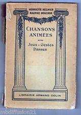 1952//CHANSONS ANIMEES avec Jeux - Gestes - Danses//Lib.Armand Colin//V.SCAN