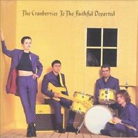 To the Faithful Departed by The Cranberries (CD Apr-1996, Island ROCK) FREE POST