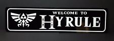 "WELCOME TO HYRULE (LEGEND OF ZELDA) Sign 6""x24"" ALUMINUM"