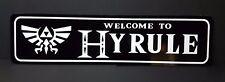 "WELCOME TO HYRULE (LEGEND OF ZELDA) Sign 6""x24"" ALUMINUM"