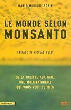 Le monde selon Monsanto : De la dioxine aux OGM, une multi... | Livre | état bon