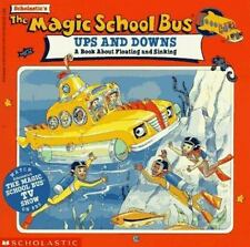 Magic School Bus: The Magic School Bus Ups and Downs : A Book about Floating...