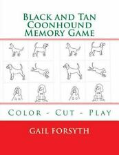 Black and Tan Coonhound Memory Game : Color - Cut - Play by Gail Forsyth.