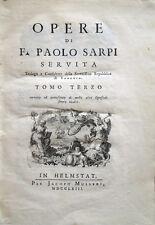 1763 SARPI, OPERE, REPUBBLICA DI VENEZIA CHIESA CATTOLICA SCOMUNICHE INTERDETTO