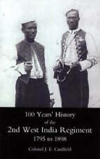 100 Years' History of the 2ND West India Regiment 1795 to 1898: 50th-ExLibrary
