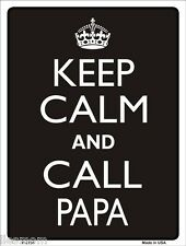 "Keep Calm and Call Papa Humor 9"" x 12"" Metal Novelty Parking Sign"