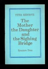Redgrove; The Mother and Daughter and the Sighing Bridge. 1970 VG