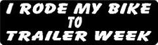 I RODE MY BIKE TO TRAILER WEEK HELMET STICKER