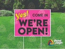 Yes Were Open 18x24 Yard Sign Coroplast Printed Single Sided W Free Stand