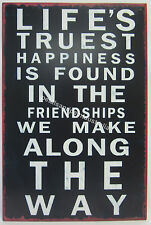20x 30cm Rustic Tin Wall Sign Happiness In The Friendships We Make Along The Way