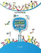 Learn Chinese Without Writing for Kids 1: Activity Book by W Q Blosh (Paperback / softback, 2016)